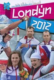 Londýn 2012 : Hry XXX. Olympiády : oficiálna publikácia Slovesnkého olympijského výboru / Lubomír Souček   Souček, Lubomír