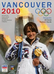 Vancouver 2010 : XXI. Zimní Olympijské Hry : oficiální publikace / Českého Olympijského Výboru   Ceského Olympijského Výboru