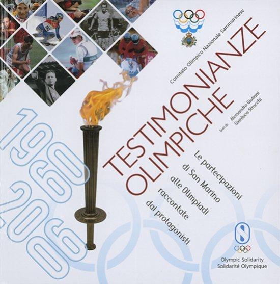 Testimonianze olimpiche : le partecipazioni di San Marino alle Olimpiadi raccontate dai protagonisti / Comitato Olimpico Nazionale Sammarinese   Giuliani, Alessandro