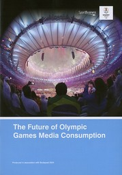 The future of Olympic Games media consumption / SportBusiness Group | Sport Business Group