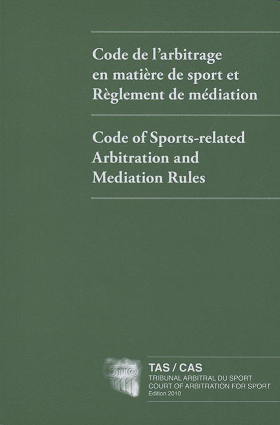 Code de l'arbitrage en matière de sport : entré en vigueur le 1er janvier 2010 = Code of sports-related arbitration : in force as from 1 January 2010 / Tribunal arbitral du sport   Tribunal arbitral du sport