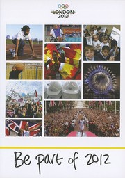 Be part of 2012 = London 2012 / The London Organising Committee of the Olympic Games and Paralympic Games Ltd | Jeux olympiques d'été. Comité d'organisation. (30, 2012, London)