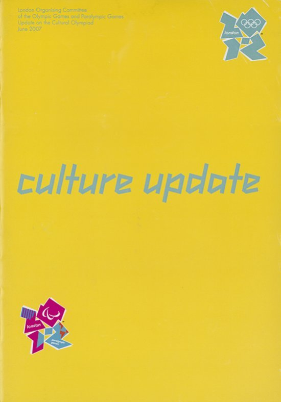 Update on the cultural Olympiad : June 2007 / The London Organising Committee of the Olympic Games and Paralympic Games Ltd | Jeux olympiques d'été. Comité d'organisation. 30, 2012, London