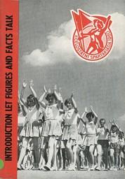 Introduction : let figures and facts talk : II. Celostátní Spartakiáda 1960 / Central Committee of the Czechoslovak Union for Physical Training   Comité Central de l'Association tchécoslovaque de culture physique