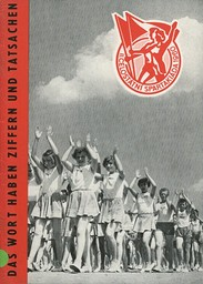 Das Wort haben Zifferen und Tatsachen : II. Celostátní Spartakiáda 1960 / Zentralausschuss des Tschechoslowakischen Verbands für Körperkultur   Comité Central de l'Association tchécoslovaque de culture physique