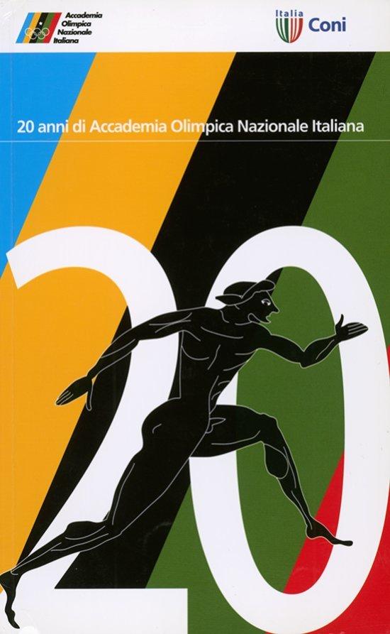 20 anni di Accademia Olimpica Nazionale Italiana / a cura di Ugo Ristori... [et al.]   Ristori, Ugo