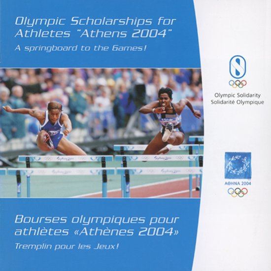 "Olympic scholarships for athletes ""Athens 2004"" : a springboard to the Games! = Bourses olympiques pour athlètes ""Athènes 2004"": tremplin pour les Jeux! / Olympic Solidarity 
