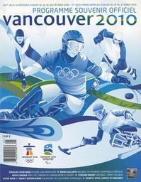 Programme souvenir officiel : Vancouver 2010 : XXIes Jeux Olympiques d'hiver du 12 au 29 février 2010 : Xes Jeux Paralympiques d'hiver du 12 au 21 mars 2010 / Comité d'organisation des Jeux Olympiques et Paralympiques d'hiver de 2010 à Vancouver (COVAN) | Holden, Paul
