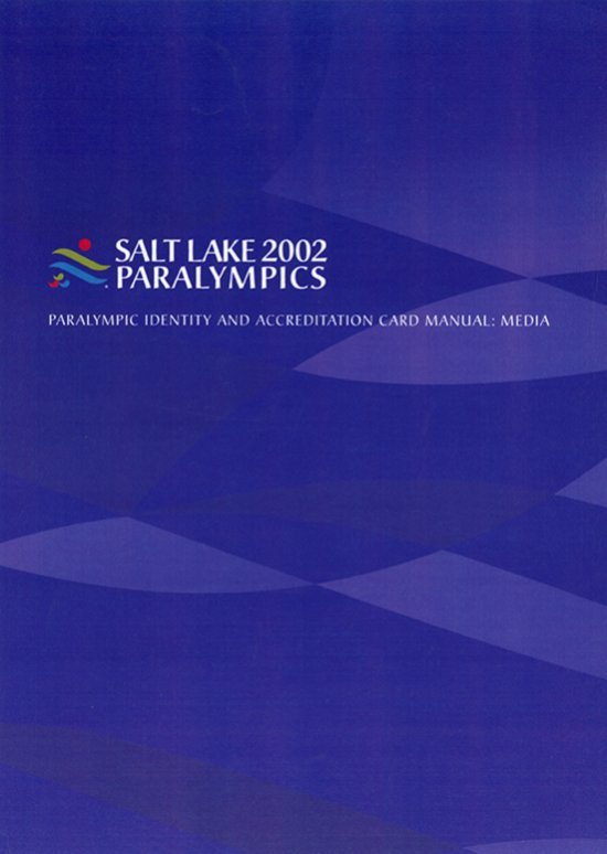 Paralympic identity and accreditation card manual : media : Salt Lake 2002 / The Salt Lake Organizing Committee | Jeux olympiques d'hiver. Comité d'organisation. 19, 2002, Salt Lake City