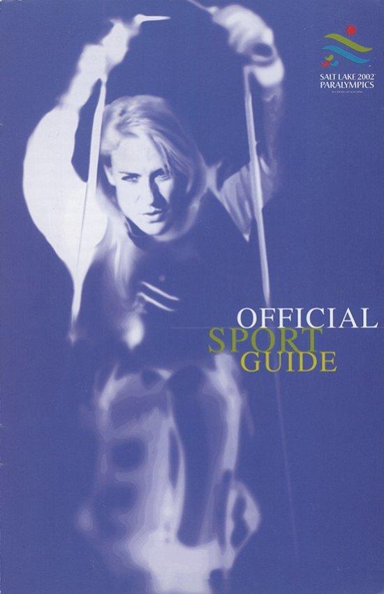 Official sport guide : Salt Lake 2002 Paralympics / The Salt Lake Organizing Committee for the 2002 Paralympic Winter Games | Jeux olympiques d'hiver. Comité d'organisation. 19, 2002, Salt Lake City