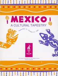Mexico : a cultural tapestry : September 12 - October 31, 1993 / The Atlanta Committee for the Olympic Games | Jeux olympiques d'été. Comité d'organisation. 26, 1996, Atlanta