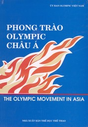 Phong trào Olympic châu Á = The olympic movement in Asia / Ly Gia Thanh | Gia Thanh, Ly