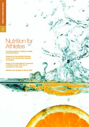 Nutrition for athletes : a practical guide to eating for health and performance : based on an International Consensus Conference held at the IOC in Lausanne in June 2003 / prepared by the Nutrition Working Group of the International Olympic Committee | Comité international olympique. Commission médicale
