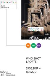 Who shot sports : déclic(s) : 29.05.2017-19.11.2017 : guide de la visite / Le Musée Olympique, Unité Programmes culturels et éducatifs    Musée olympique (Lausanne). Unité programmes culturels et éducatifs