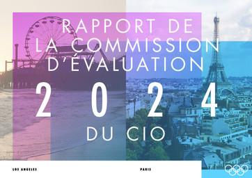 Rapport de la Commission d'évaluation du CIO : 2024 : Los Angeles, Paris / Comité International Olympique   International Olympic Committee. Evaluation Commission for the 2024 Summer Olympic Games