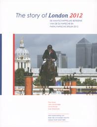 The story of London 2012 : de maatschappelijke betekenis van de Olympische en Paralympische Spelen 2012 / Paul Hover... [et al.] | Hover, Paul