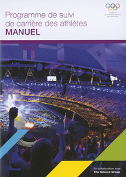 Programme de suivi de carrière des athlètes : manuel / Comité International Olympique | Comité international olympique
