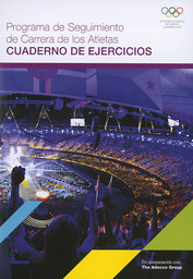 Programa de seguimiento de carrera de los atletas : cuaderno de ejercicios / International Olympic Committee | Comité international olympique
