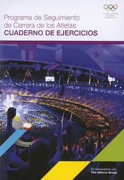 Programa de seguimiento de carrera de los atletas : cuaderno de ejercicios / International Olympic Committee | International Olympic Committee