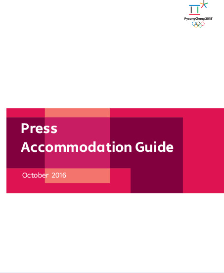Press accommodation guide : PyeongChang 2018 : October 2016 / The PyeongChang Organising Committee for the XXIII Olympic Winter Games | Olympic Winter Games. Organizing Committee. 23, 2018, PyeongChang
