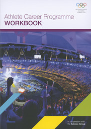 Athlete career programme : workbook / International Olympic Committee | Comité international olympique