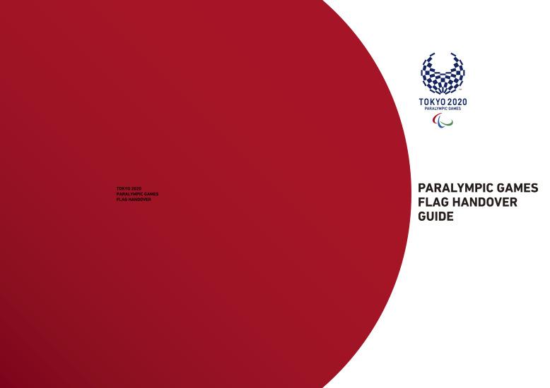 Paralympic Games flag handover guide : Tokyo 2020 Paralympic Games flag handover / The Tokyo Organising Committee of the Olympic and Paralympic Games | Jeux olympiques d'été. Comité d'organisation. 32, 2020, Tokyo
