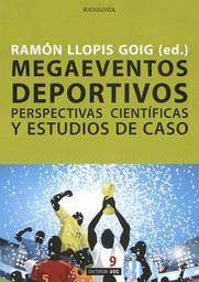 Megaeventos deportivos : perspectivas científicas y estudios de caso / Ramón Lliopis Goig (ed.) | Llopis-Goig, Ramon
