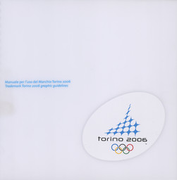Manuale per l'uso del marchio Torino 2006 = Trademark Torino 2006 graphic guideline / Organising Committee for the XX Olympic Winter Games Torino 2006   Olympic Winter Games. Organizing Committee. 20, 2006, Torino