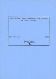 Theorizing ambush marketing in the Olympic Games / Dana Lee Ellis | Ellis, Dana Lee