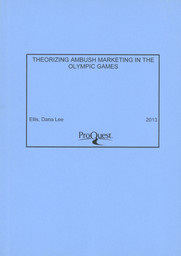 Theorizing ambush marketing in the Olympic Games / Dana Lee Ellis | Ellis, Dana Lee