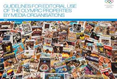 Guidelines for editorial use of the Olympic properties by media organisations / International Olympic Committee | Comité international olympique