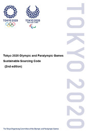 Sustainable sourcing code : Tokyo 2020 Olympic and Paralympic Games / The Tokyo Organising Committee of the Olympic and Paralympic Games | Jeux olympiques d'été. Comité d'organisation. 32, 2020, Tokyo
