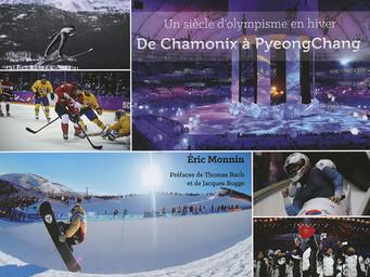 De Chamonix à PyeongChang : un siècle d'olympisme en hiver / Eric Monnin   Monnin, Eric