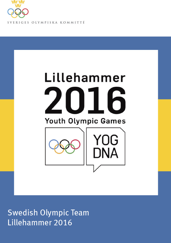 Swedish Olympic team Lillehammer 2016 : Lillehammer 2016 Youth Olympic Games / Sveriges Olympiska Kommitté | Sveriges Olympiska Kommitté
