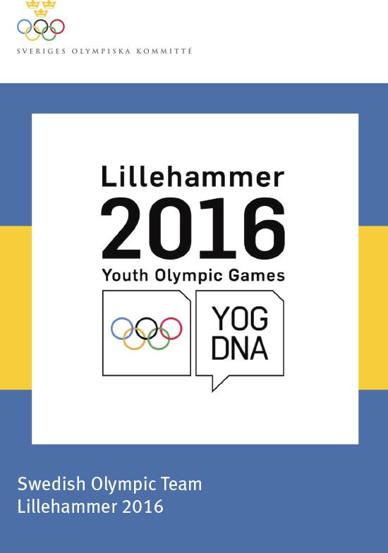Swedish Olympic team Lillehammer 2016 : Lillehammer 2016 Youth Olympic Games / Sveriges Olympiska Kommitté | Sveriges Olympiska Kommitté
