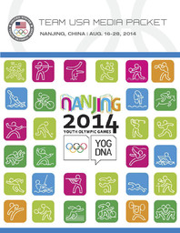 Team USA media packet : Nanjing, China, Aug. 16-28, 2014 : United States Youth Olympic team / USOC | United States Olympic Committee