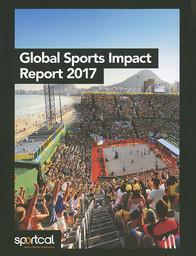 The global sports impact report 2017 / Sportcal Global Communications | Laflin, Mike