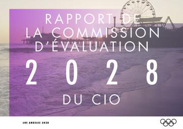 Rapport de la Commission d'évaluation du CIO : 2028 : Los Angeles 2028 / Comité International Olympique | International Olympic Committee. Evaluation Commission for the 2028 Summer Olympic Games