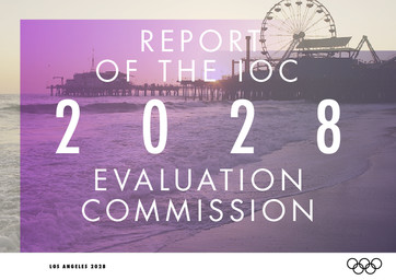 Report of the IOC Evaluation Commission : 2028 : Los Angeles 2028 / International Olympic Committee   International Olympic Committee. Evaluation Commission for the 2028 Summer Olympic Games