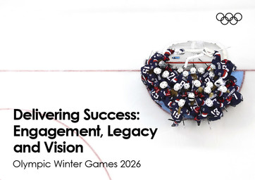Delivering success : Olympic Winter Games 2026 : engagement, legacy and vision / International Olympic Committee | International Olympic Committee