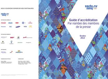 Guide d'accréditation par nombre des membres de la presse : Sochi 2014 / Comité d'organisation des XXII Jeux Olympiques d'hiver et XI Jeux Paralympiques d'hiver de 2014 à Sotchi   Olympic Winter Games. Organizing Committee. 22, 2014, Sochi