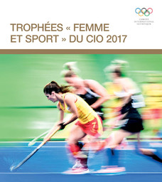 Trophées «Femme et Sport» du CIO 2017 / Comité International Olympique | International Olympic Committee