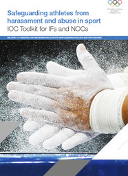 Safeguarding athletes from harassment and abuse in sport : IOC toolkit for IFs and NOCs : related to creating and implementing athlete safeguarding policies and procedures / International Olympic Committee | International Olympic Committee