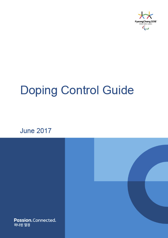Doping control guide : PyeongChang 2018 Paralympic Winter Games / The PyeongChang Organizing Committee for the 2018 Olympic & Paralympic Winter Games | Jeux olympiques d'hiver. Comité d'organisation. 23, 2018, PyeongChang
