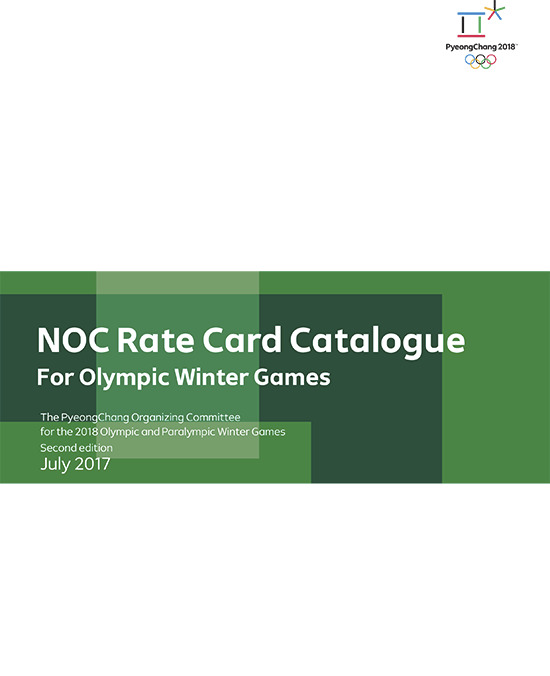 NOC rate card catalogue for Olympic Winter Games : PyeongChang 2018 / The PyeongChang Organising Committee for the XXIII Olympic Winter Games | Jeux olympiques d'hiver. Comité d'organisation. (23, 2018, PyeongChang)
