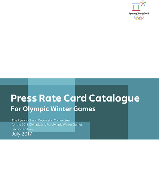 Press rate card catalogue for Olympic Winter Games : PyeongChang 2018 / The PyeongChang Organising Committee for the XXIII Olympic Winter Games | Jeux olympiques d'hiver. Comité d'organisation. (23, 2018, PyeongChang)
