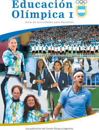 Educación Olímpica I : guía de actividades para docentes / publ. del. Comité Olímpico Argentino | Comité Olímpico Argentino