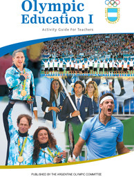 Olympic education I : activity guide for teachers / publ. by the Argentine Olympic Committee | Comité Olímpico Argentino