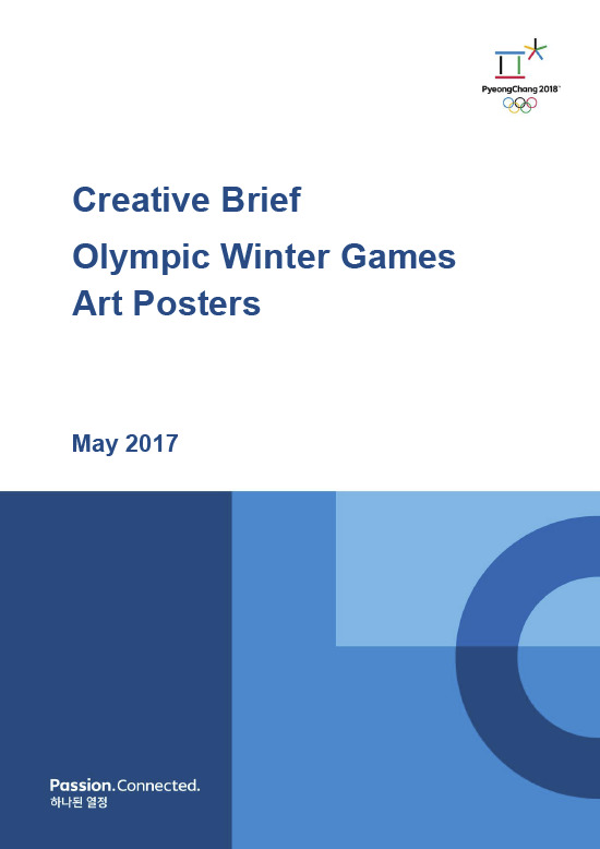 Creative brief : Olympic Winter Games art posters / The PyeongChang Organising Committee for the 2018 Olympic and Paralympic Winter Games | Jeux olympiques d'hiver. Comité d'organisation. 23, 2018, PyeongChang
