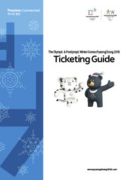 Ticketing guide : PyeongChang 2018 / The PyeongChang Organising Committee for the 2018 Olympic and Paralympic Winter Games | Jeux olympiques d'hiver. Comité d'organisation. (23, 2018, PyeongChang)